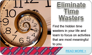 Eliminate Time Wasters