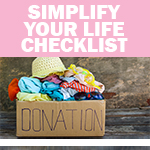 Checklist: Tips to Simplify Life