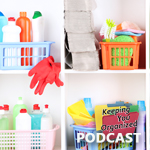 Podcast 211: How to Organize and Store Everyday Items – Part 1