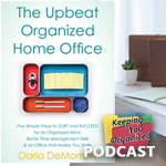 Podcast 296: The Upbeat, Organized Home Office